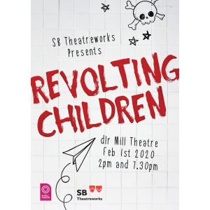 Revolting Children at dlr Mill Theatre